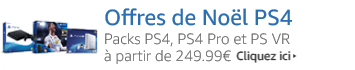 Promos de Noël - Packs PS4, PS4 PRO et PS VR à partir de 249.99€