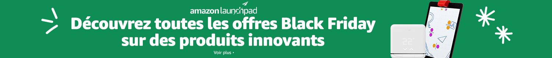 Amazon Launchpad: Offres Black Friday sur des produits innovants