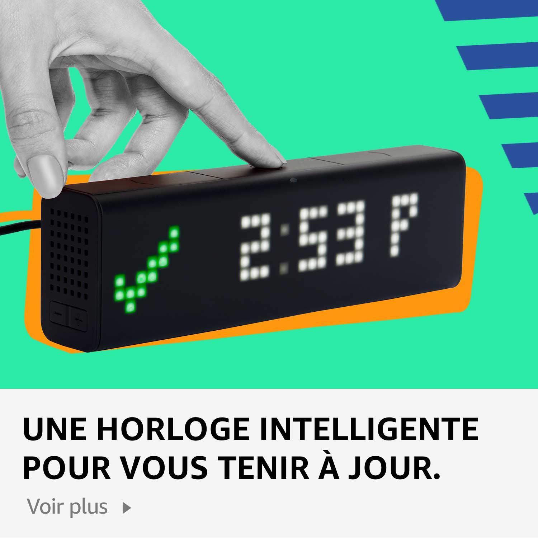 Une horloge intelligente pour vous tenir a jour.