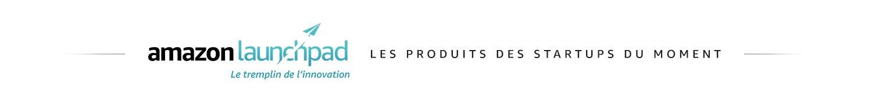 Amazon Launchpad - Les produits des startups du moment