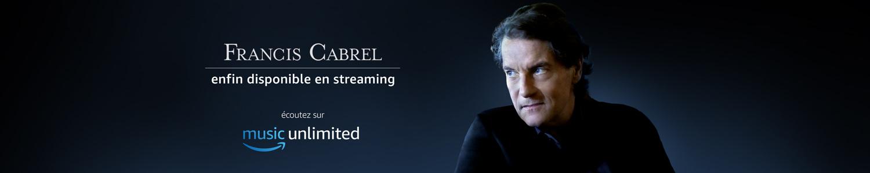 Francis Cabrel sur Amazon Music Unlimited