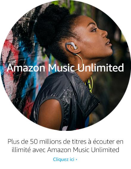 Découvrez Amazon Music Unlimited - Plus de 50 millions de titres à écouter en illimité, des centaines de playlists, des dizaines de radio avec Amazon Music