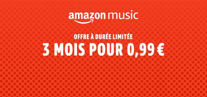 Amazon Music Unlimited. 3 mois pour 0,99€. Offre à durée limitée