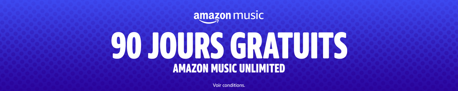 90 Jours GRATUITS Amazon Music Unlimited. Voir conditions.