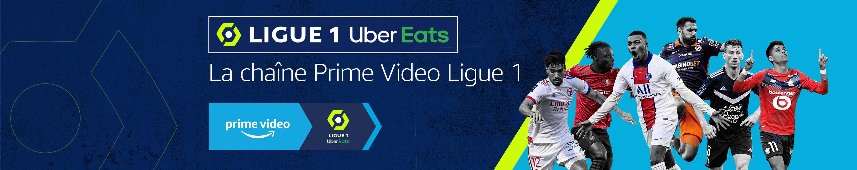 Ligue 1 Uber Eats: La Chaînes Prime Video Ligue 1