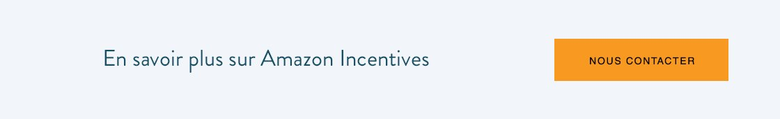 En savoir plus sur Amazon Incentives - Contactez-Nous