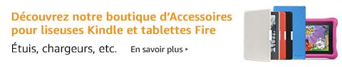 Découvrez notre boutique d'Accessoires pour liseuses Kindle et tablettes Fire