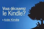 Vous découvrez le Kindle ? Aide Kindle
