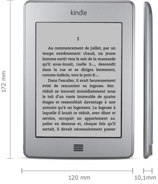 Liseuse Kindle : 172 mm x 120 mm x 10,1 mm