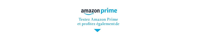 Testez Amazon Prime et profitez également de