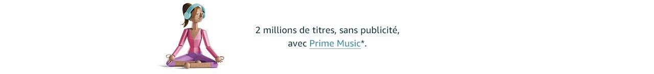 2 millions de titres, sans publicité, avec Prime Music*.
