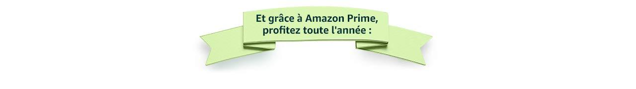 Et grâce à Amazon Prime, profitez toute l'année :