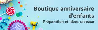 Boutique anniversaire d'enfants: préparation et idées cadeaux