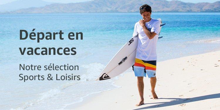 Départ en vacances, notre sélection Sports et Loisirs