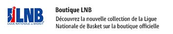 Découvrez la boutique officelle de la Ligue Nationale de Basket