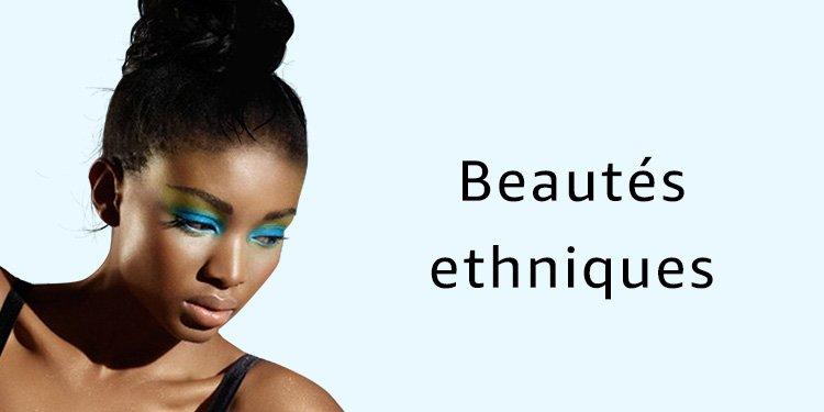 Beauté ethniques