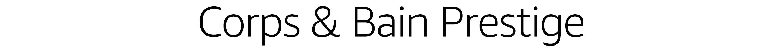 Corps et Bains Prestige