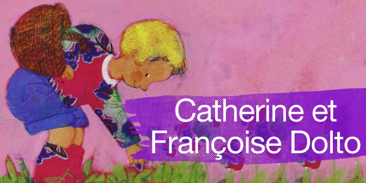 Catherine et Françoise Dolto
