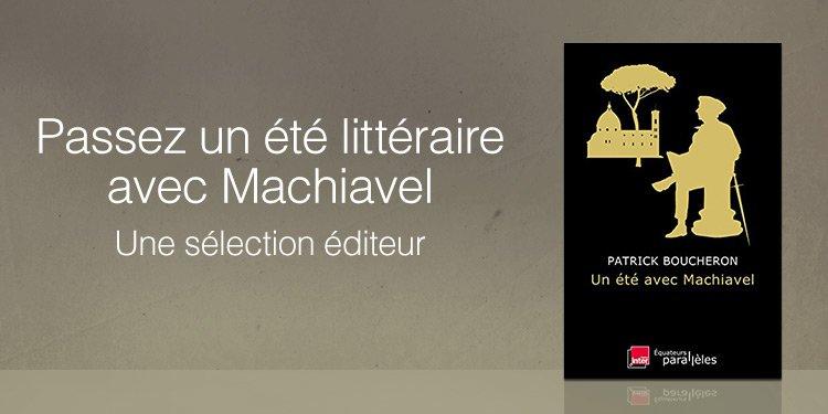 Un été littéraire avec Machiavel