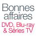Bonnes affaires DVD, Blu-ray et Séries TV