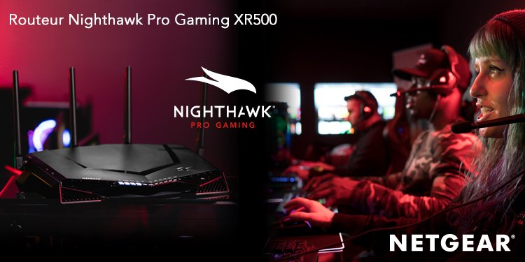 Routeur Nighthawk Pro Gaming XR500