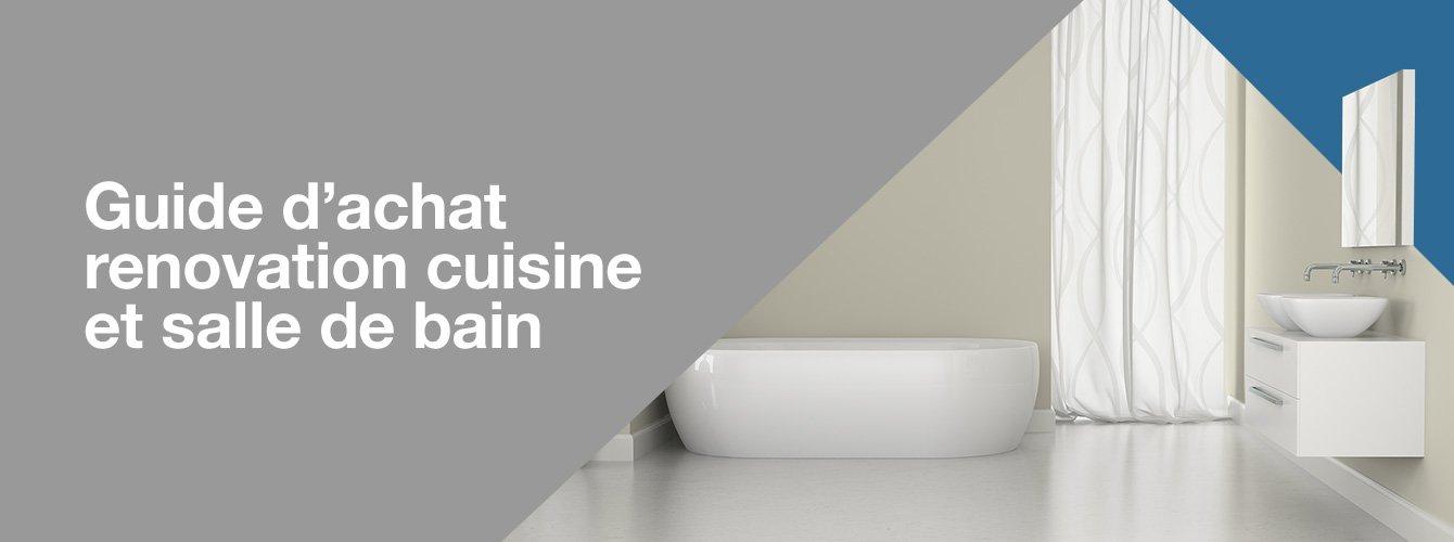 Guide d'achat renovation cuisine et salle de bain