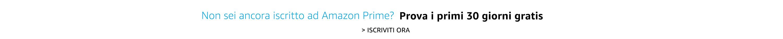 Non sei ancora iscritto ad Amazon Prime? Prova i primi 30 giorni gratis.  > Iscriviti ora