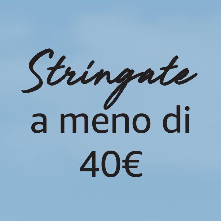 Stringate a meno di 40€
