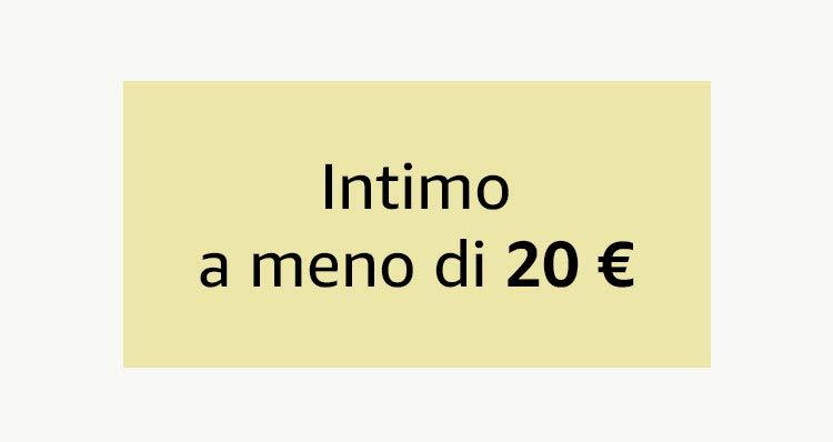 Intimo a meno di 20 €
