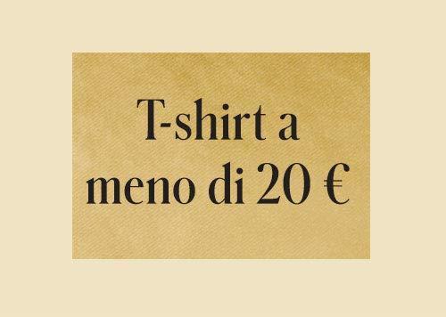 T-shirt a meno di 20 €