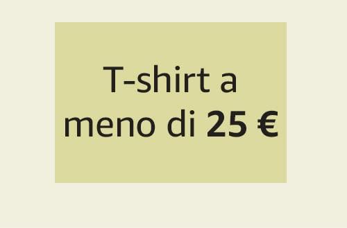 T-shirt a meno di 25 €