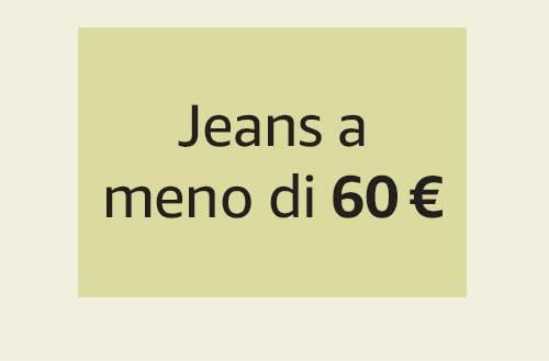 Jeans a meno di 60 €