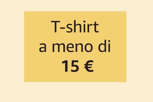 T-shirt a meno di 15 €
