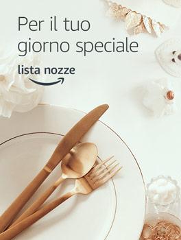 Amazon Lista Nozze: Per il tuo giorno speciale