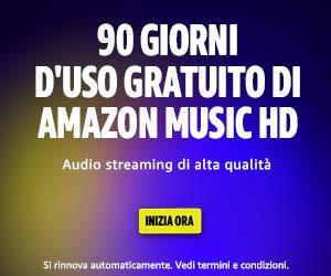 OTTIENI 90 GIORNI D'USO GRATUITO DI AMAZON MUSIC HD