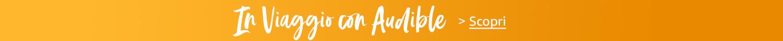 Scopri gli audiolibri per i tuoi viaggi