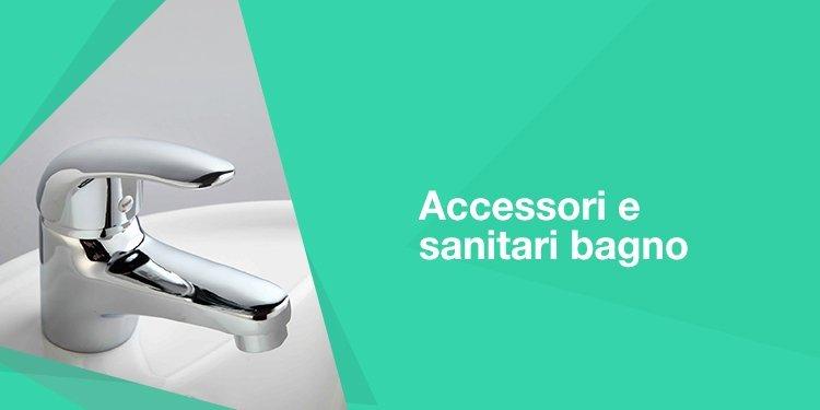 Accessori e sanitari bagno