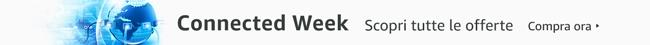 Connected Week Scopri tutte le offerte