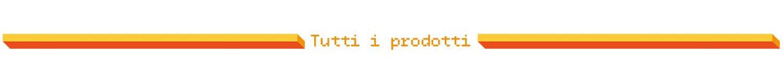 Tutti i prodotti