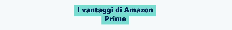 Vantaggi di Amazon Prime