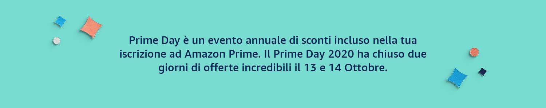 Prime Day è un evento annuale di sconti incluso nella tua iscrizione ad Amazon Prime.