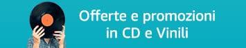 Offerte e promozioni in CD e Vinili