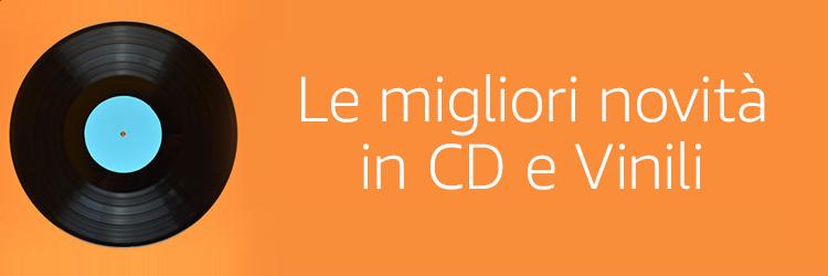 Le migliori novità in CD e Vinili