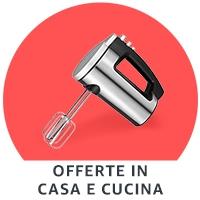 Offerte in Casa e cucina