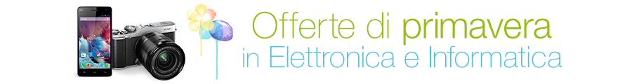 Offerte di primavera in Elettronica ed Informatica