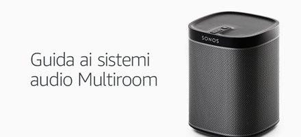 Guida ai sistemi Multiroom