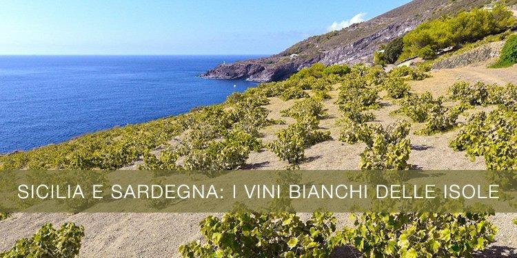 Sicilia e Sardegna: i vini bianchi delle isole