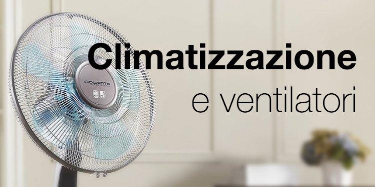 Climatizzazione e ventilatori