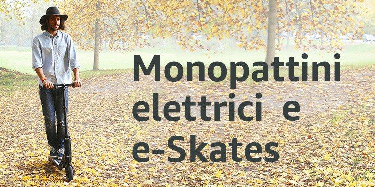 Monopattini elettrici e E-skates