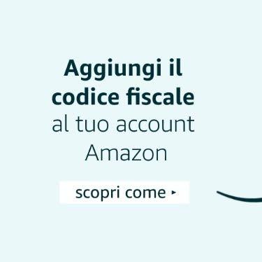 Aggiungi il codice fiscale al tuo account Amazon - scopri come